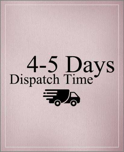 4-5 Days Dispatch Time